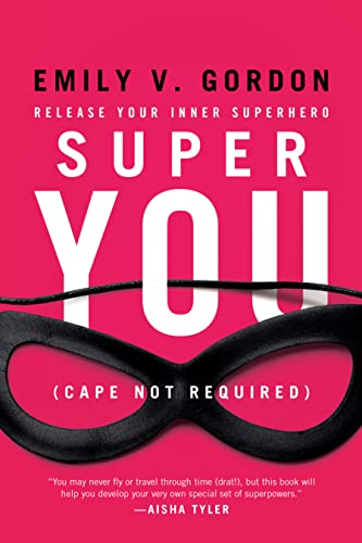 Super You: Release Your Inner Superhero von Seal Press