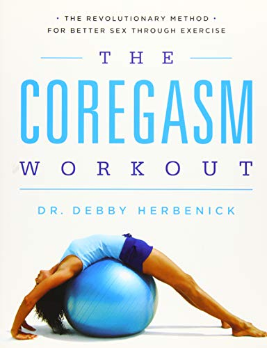 The Coregasm Workout: The Revolutionary Method for Better Sex Through Exercise von Seal Press