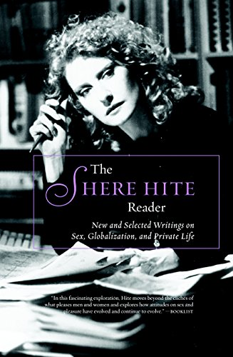 The Shere Hite Reader: New and Selected Writings on Sex, Globalism, and Private Life von Seven Stories Press
