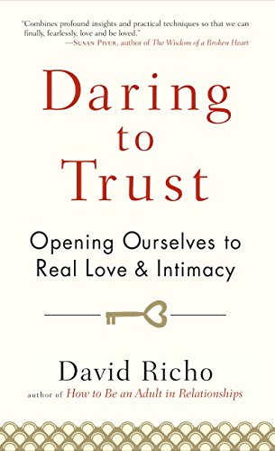 Daring to Trust: Opening Ourselves to Real Love and Intimacy von Shambhala