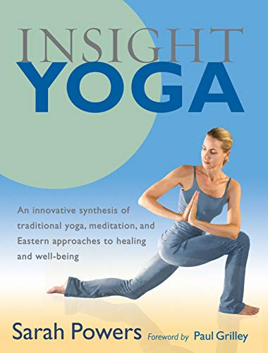 Insight Yoga: An Innovative Synthesis of Traditional Yoga, Meditation, and Eastern Approaches to Healing and Well-Being von Shambhala