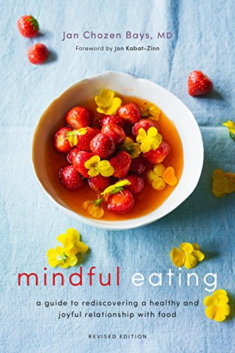 Mindful Eating: A Guide to Rediscovering a Healthy and Joyful Relationship with Food (Revised Edition) von Shambhala