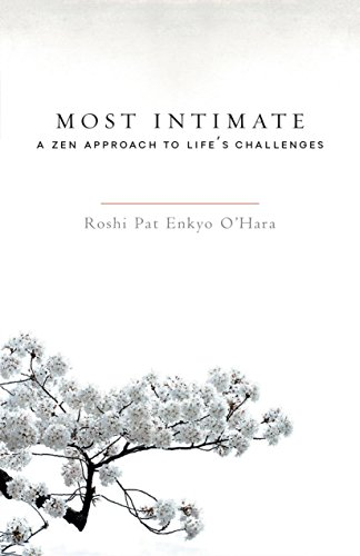 Most Intimate: A Zen Approach to Life's Challenges von Shambhala