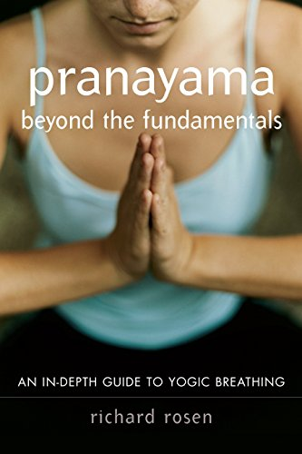 Pranayama beyond the Fundamentals: An In-Depth Guide to Yogic Breathing von Shambhala
