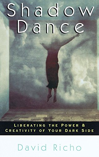 Shadow Dance: Liberating the Power & Creativity of Your Dark Side: Liberating the Power and Creativity of Your Dark Side von Shambhala