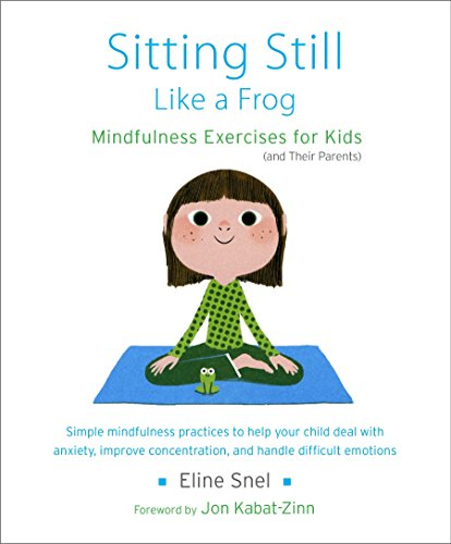 Sitting Still Like a Frog: Mindfulness Exercises for Kids (and Their Parents) von Shambhala