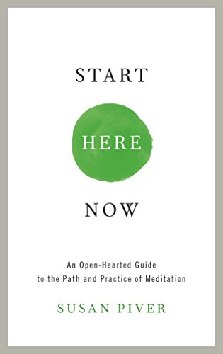 Start Here Now: An Open-Hearted Guide to the Path and Practice of Meditation von Shambhala