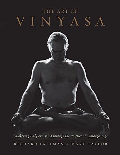 The Art of Vinyasa: Awakening Body and Mind through the Practice of Ashtanga Yoga von Random House LCC US
