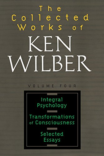 The Collected Works of Ken Wilber: Integral Psychology, Transformations of Consciousness, Selected Essays von Shambhala