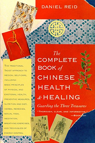 The Complete Book of Chinese Health and Healing: Guarding the Three Treasures von Shambhala
