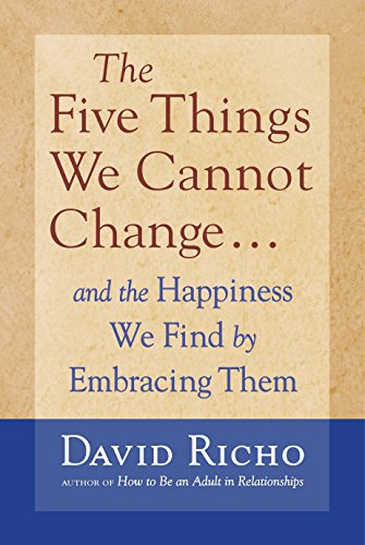 The Five Things We Cannot Change: And the Happiness We Find by Embracing Them von Shambhala