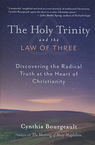 The Holy Trinity and the Law of Three: Discovering the Radical Truth at the Heart of Christianity von Shambhala