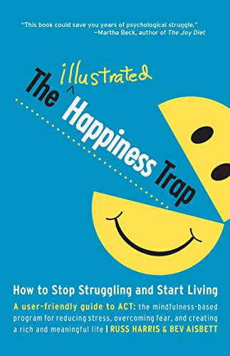 The Illustrated Happiness Trap: How to Stop Struggling and Start Living von Shambhala