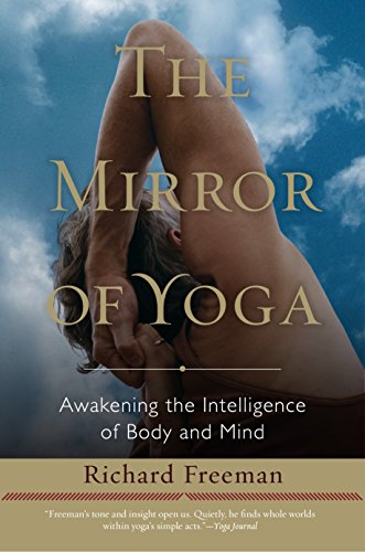The Mirror of Yoga: Awakening the Intelligence of Body and Mind von Random House LCC US
