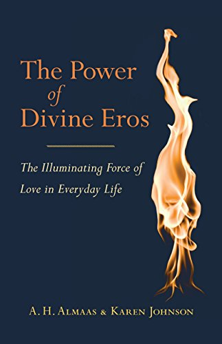 The Power of Divine Eros: The Illuminating Force of Love in Everyday Life von Shambhala