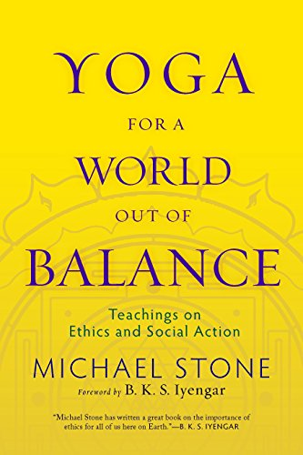 Yoga for a World Out of Balance: Teachings on Ethics and Social Action von Shambhala