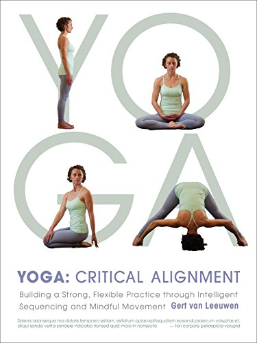 Yoga: Critical Alignment: Building a Strong, Flexible Practice through Intelligent Sequencing and Mindful Movement von Shambhala