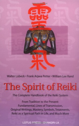 The Spirit of Reiki: The Complete Handbook of the Reiki System from Tradition to the Present (Shangri-La Series) von LOTUS LIGHT