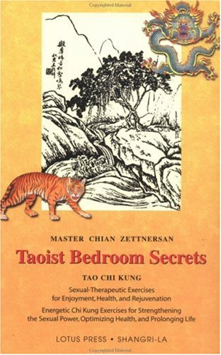 Taoist Bedroom Secrets: Tao Chi Kung Traditional Chinese Medicine for Health and Longevity on the Deep Sexual Wisdom of Love (Shangri-La) von LOTUS LIGHT