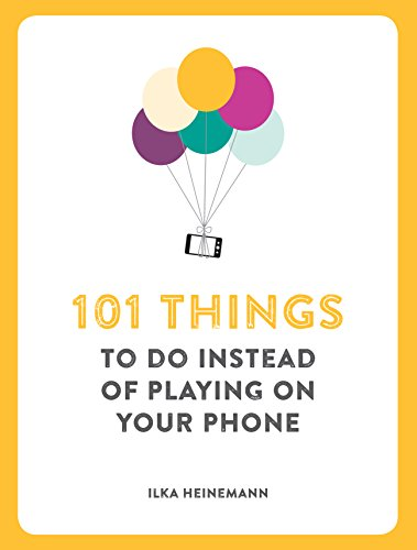 101 Things to Do Instead of Playing on Your Phone von Faber And Faber Ltd.