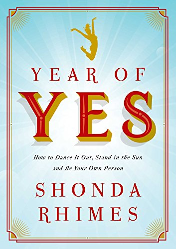 Year of Yes: How to Dance it Out, Stand in the Sun and be Your Own Person von Simon & Schuster Uk