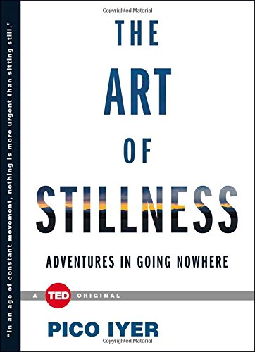 The Art of Stillness: Adventures in Going Nowhere (TED Books) von Simon & Schuster/ TED