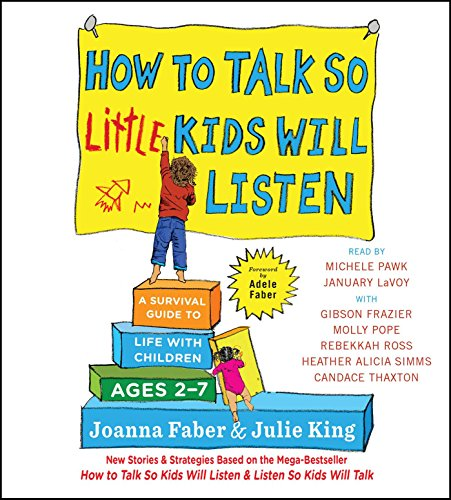 How to Talk So Little Kids Will Listen: A Survival Guide to Life with Children Ages 2-7 von Simon & Schuster Audio