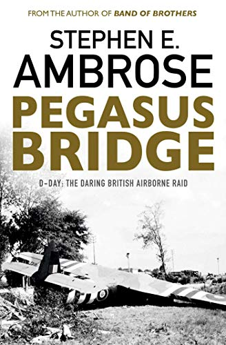 Pegasus Bridge: D-day: The Daring British Airborne Raid von imusti