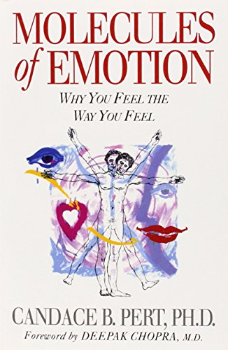 Molecules Of Emotion: Why You Feel The Way You Feel: Why You Feel the Way You Do von Simon & Schuster UK