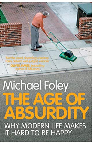 The Age of Absurdity: Why Modern Life makes it Hard to be Happy von Simon & Schuster UK