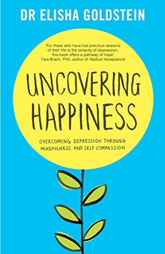 Uncovering Happiness: Overcoming Depression with Mindfulness and Self-Compassion von Simon & Schuster UK