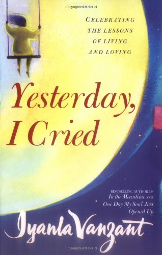 Yesterday, I Cried: Celebrating The Lessons Of Living And Loving von Simon & Schuster UK