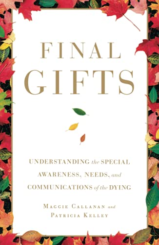 Final Gifts: Understanding the Special Awareness, Needs, and Communications of the Dying von Simon & Schuster