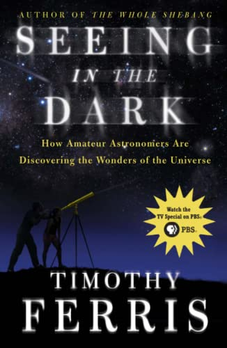 Seeing in the Dark: How Amateur Astronomers Are Discovering the Wonders of the Universe von Simon & Schuster