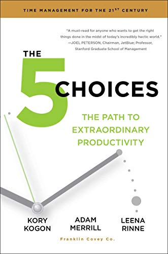The 5 Choices: The Path to Extraordinary Productivity von Simon & Schuster
