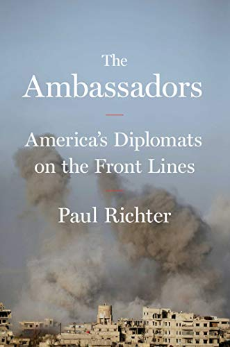 The Ambassadors: America's Diplomats on the Front Lines von Simon & Schuster
