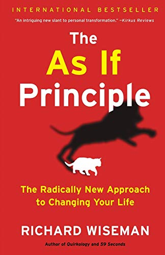 The As If Principle: The Radically New Approach to Changing Your Life von Simon & Schuster