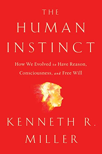The Human Instinct: How We Evolved to Have Reason, Consciousness, and Free Will von Simon & Schuster