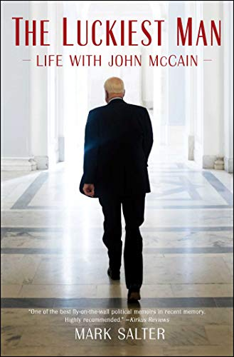 The Luckiest Man: Life with John McCain von Simon & Schuster
