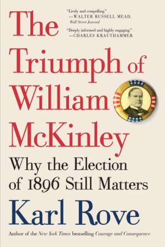 The Triumph of William McKinley: Why the Election of 1896 Still Matters von Simon & Schuster
