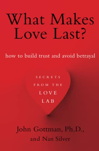 What Makes Love Last?: How to Build Trust and Avoid Betrayal von Simon & Schuster
