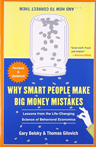Why Smart People Make Big Money Mistakes and How to Correct Them: Lessons from the Life-Changing Science of Behavioral Economics von Simon & Schuster