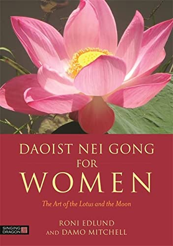 Daoist Nei Gong for Women: The Art of the Lotus and the Moon von Singing Dragon