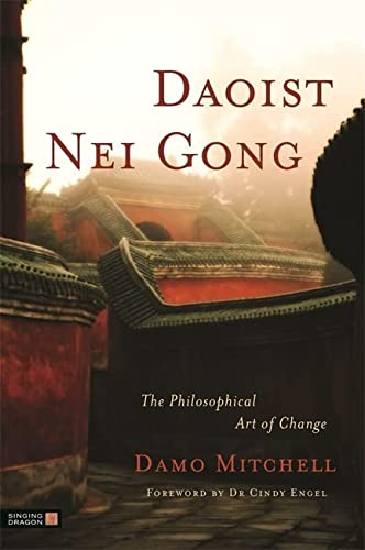 Daoist Nei Gong: The Philosophical Art of Change von Singing Dragon