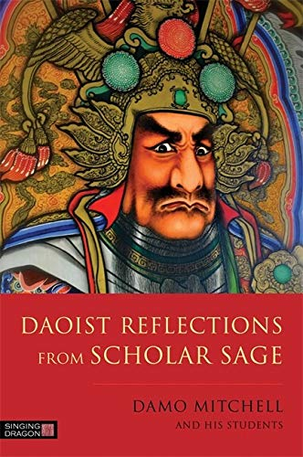 Daoist Reflections from Scholar Sage (Daoist Nei Gong) von Singing Dragon