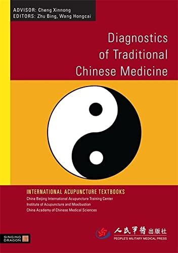 Diagnostics of Traditional Chinese Medicine (International Acupuncture Textbooks) von Singing Dragon
