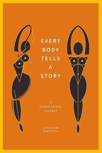 Every Body Tells a Story: A Craniosacral Journey von Singing Dragon