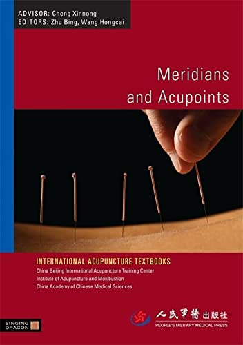 Meridians and Acupoints (International Acupuncture Textbooks) von Singing Dragon