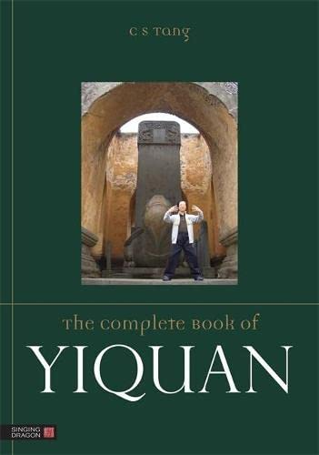 The Complete Book of Yiquan von Singing Dragon