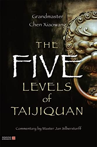 The Five Levels of Taijiquan von Singing Dragon